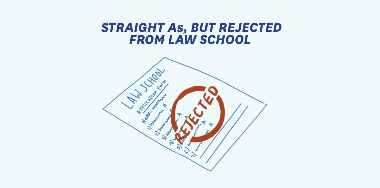 Straight As, But Rejected From Law School